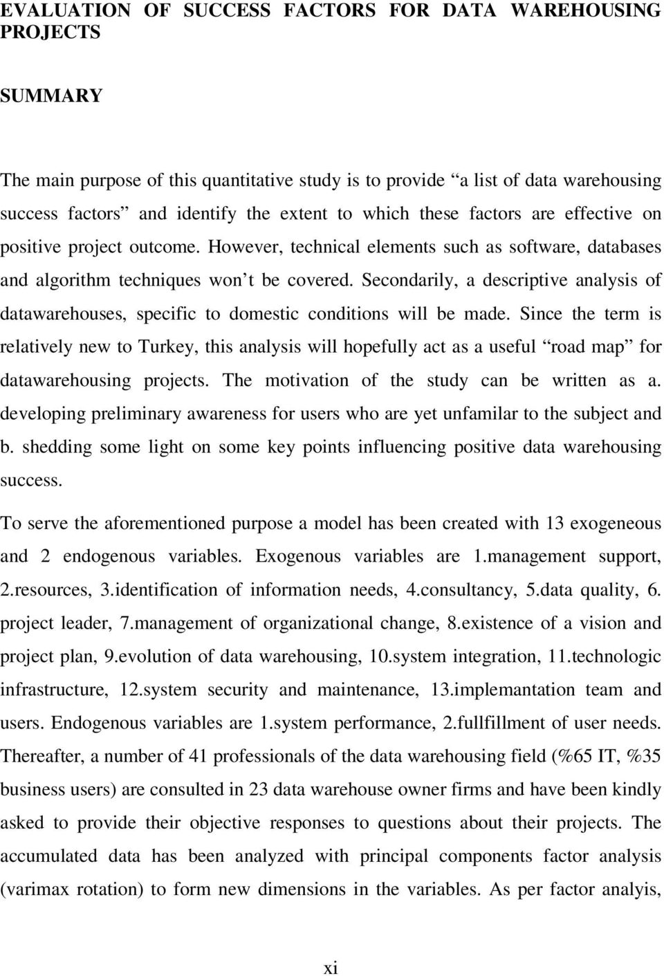 Secondarily, a descriptive analysis of datawarehouses, specific to domestic conditions will be made.