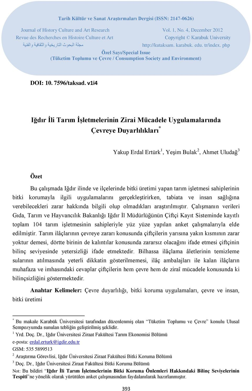 php Özel Sayı/Special Issue (Tüketim Toplumu ve Çevre / Consumption Society and Environment) DOI: 10. 7596/taksad.