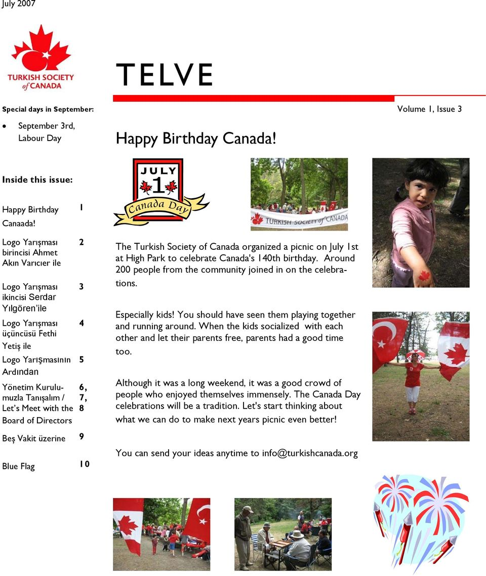 Meet with the Board of Directors 2 3 4 5 6, 7, 8 Beș Vakit üzerine 9 Blue Flag 10 The Turkish Society of Canada organized a picnic on July 1st at High Park to celebrate Canada's 140th birthday.
