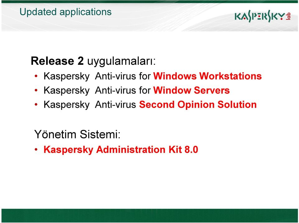 for Window Servers Kaspersky Anti-virus Second Opinion