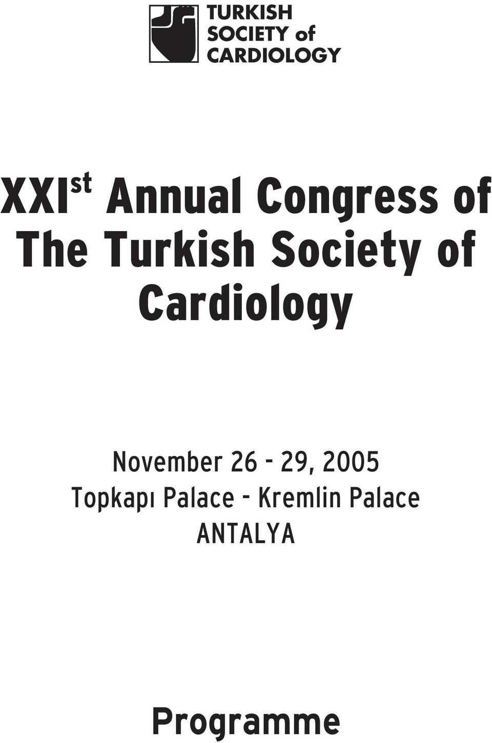 of Cardiology November 26-29, 2005