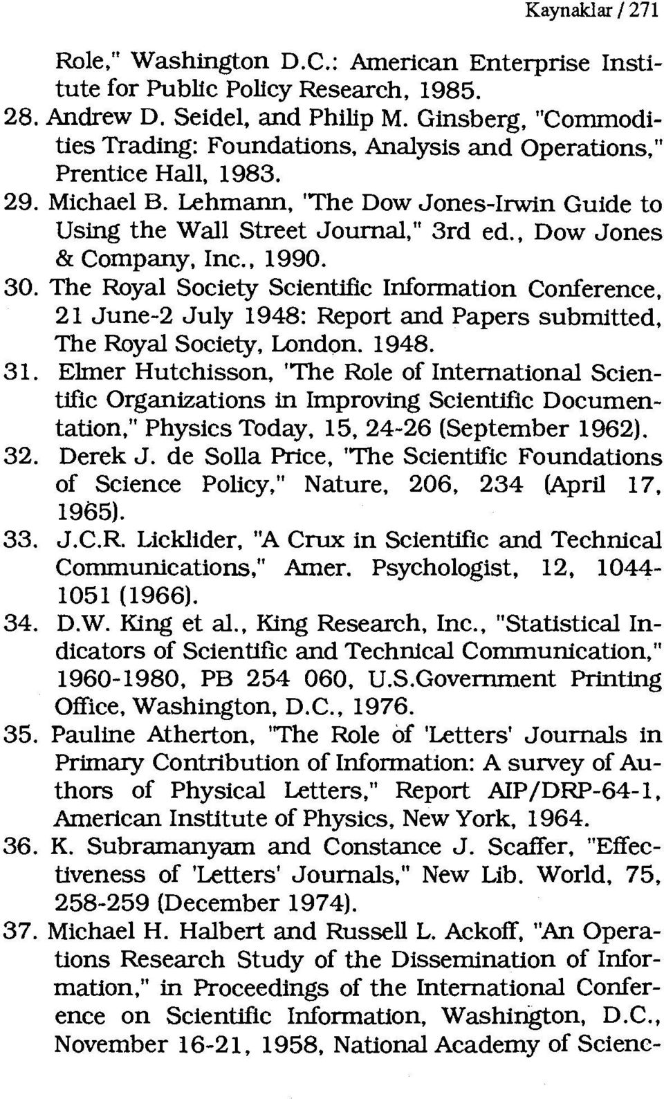 , Dow Jones & Company, Ine.. 1990. 30. The Royal Society Scientific Information Conference, 21 June-2 July 1948: Report and Papers submitted, The Royal Society, London. 1948. 31.