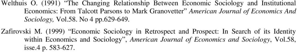 Parsons to Mark Granovetter American Journal of Economics And Sociology, Vol.58. No 4 pp.629-649.