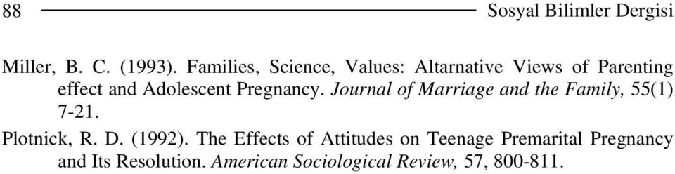 Pregnancy. Journal of Marriage and the Family, 55(1) 7-21. Plotnick, R. D. (1992).