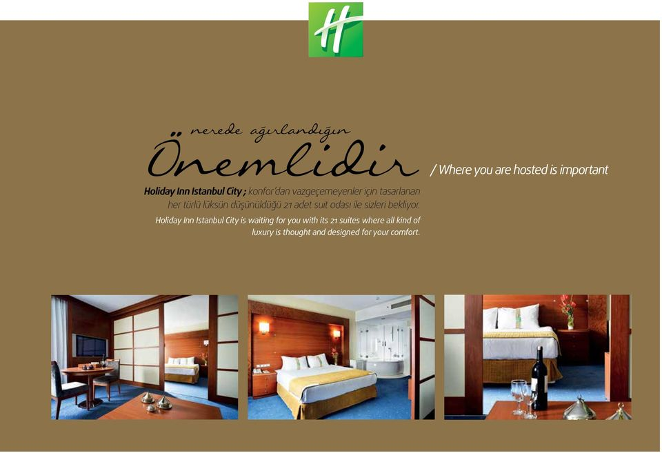 Holiday Inn Istanbul City is waiting for you with its 21 suites where all kind