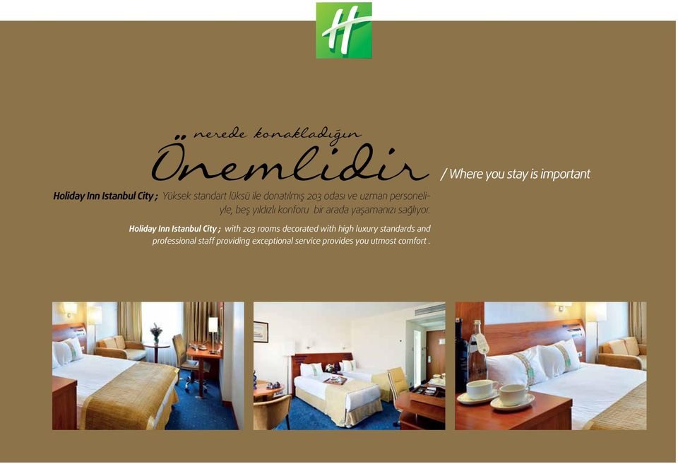 / Where you stay is important Holiday Inn Istanbul City ; with 203 rooms decorated with
