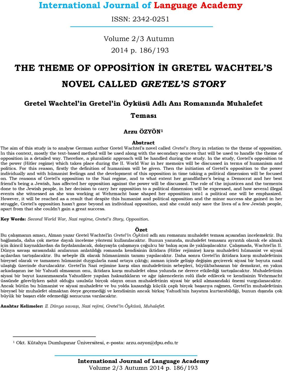 to analyse German author Gretel Wachtel s novel called Gretel s Story in relation to the theme of opposition.