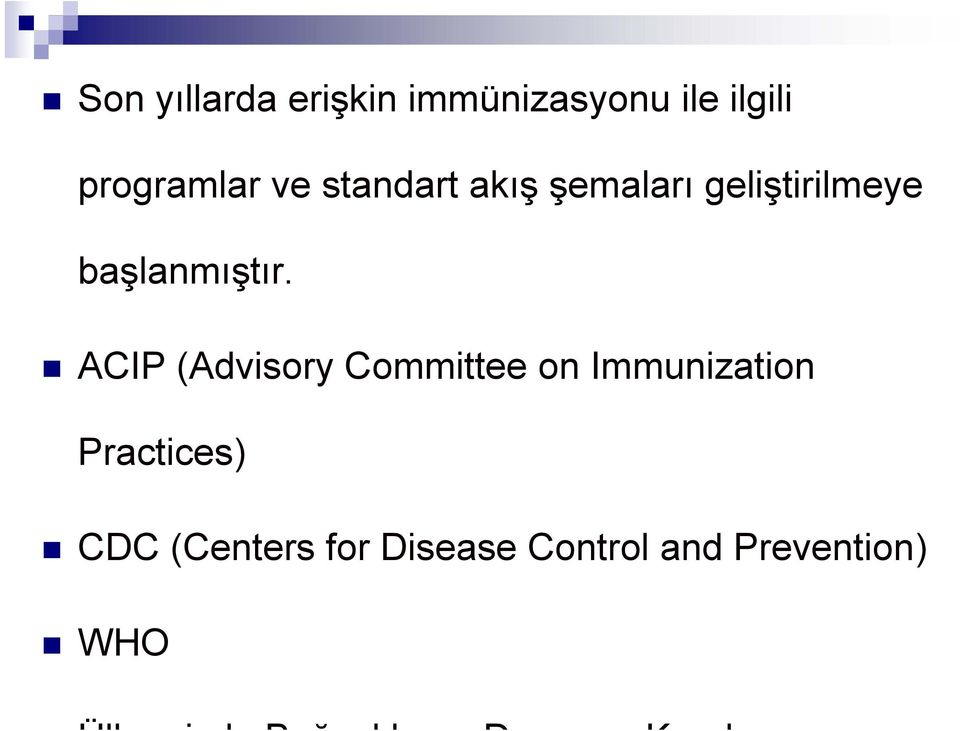 ACIP (Advisory Committee on Immunization Practices) CDC
