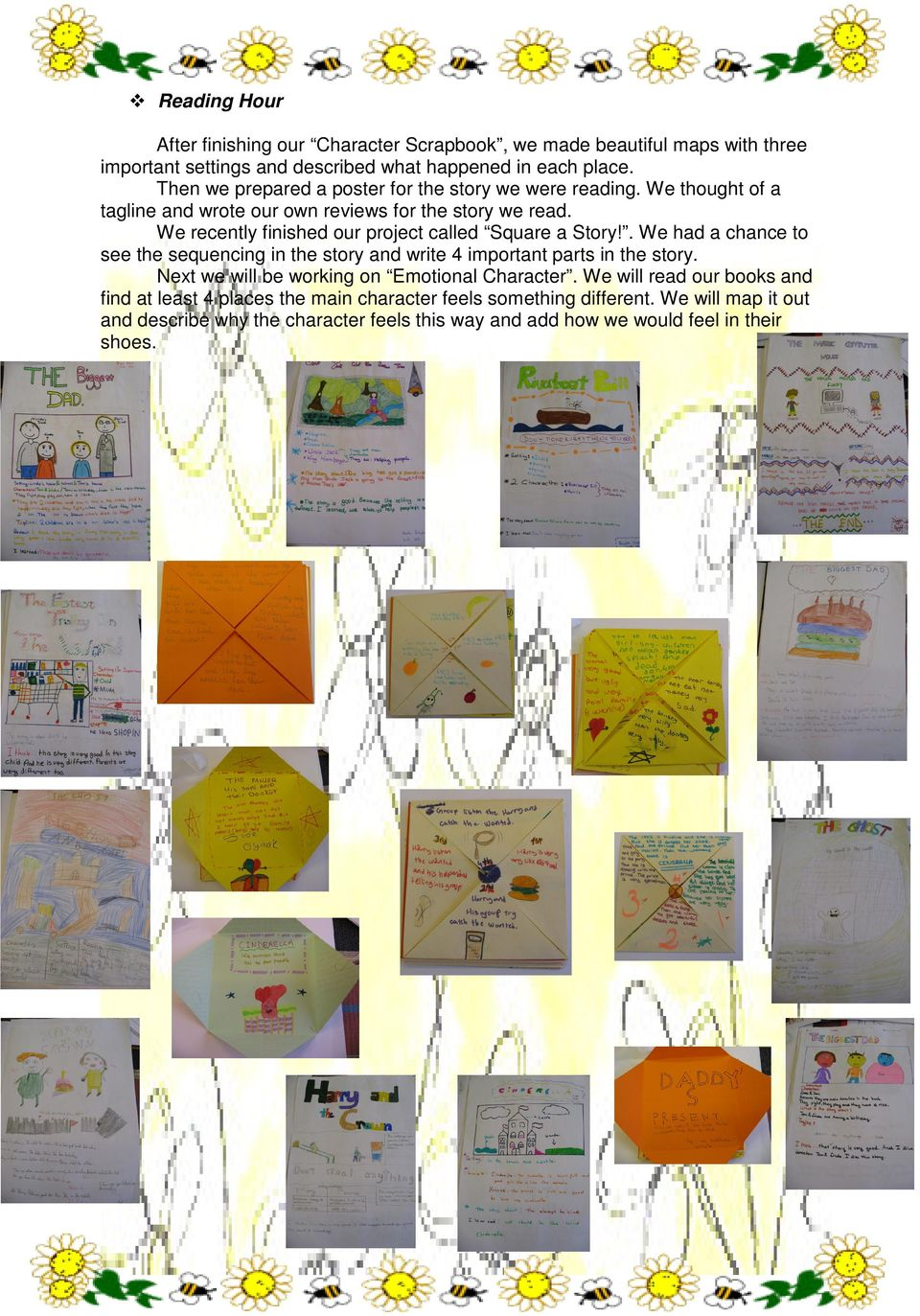 We recently finished our project called Square a Story!. We had a chance to see the sequencing in the story and write 4 important parts in the story.