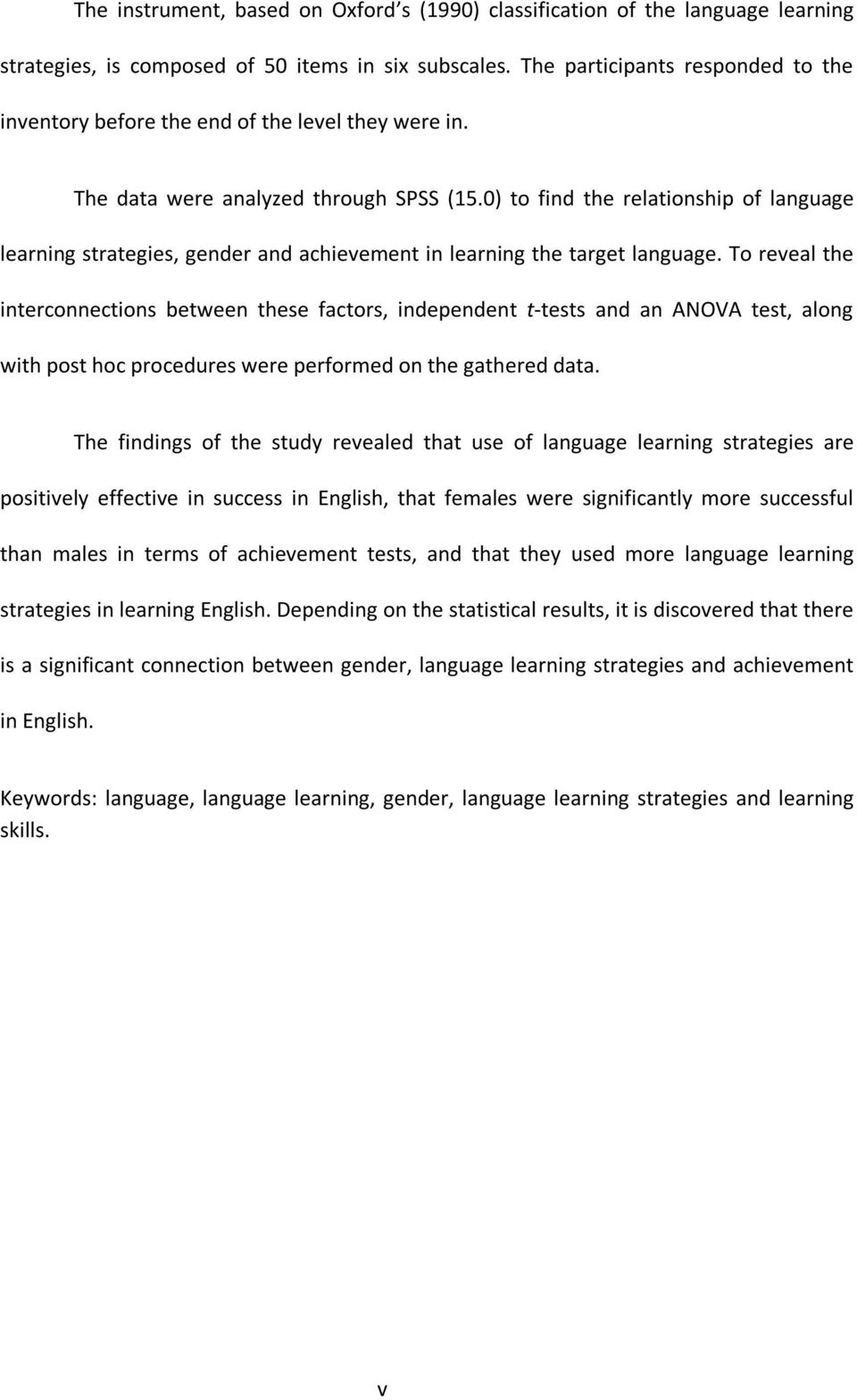 0) to find the relationship of language learning strategies, gender and achievement in learning the target language.