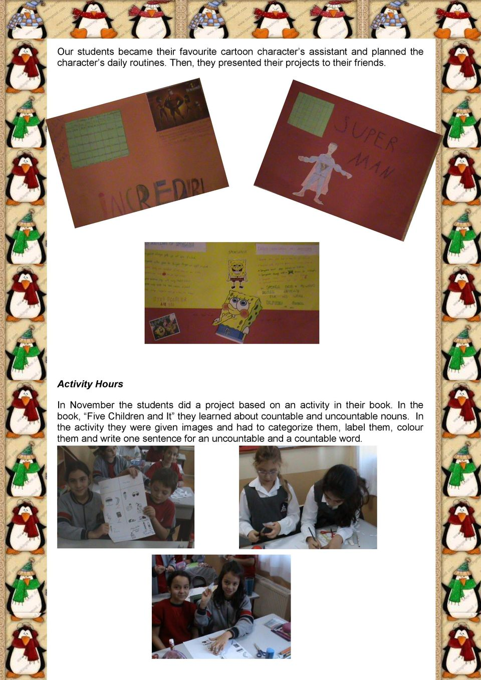 Activity Hours In November the students did a project based on an activity in their book.