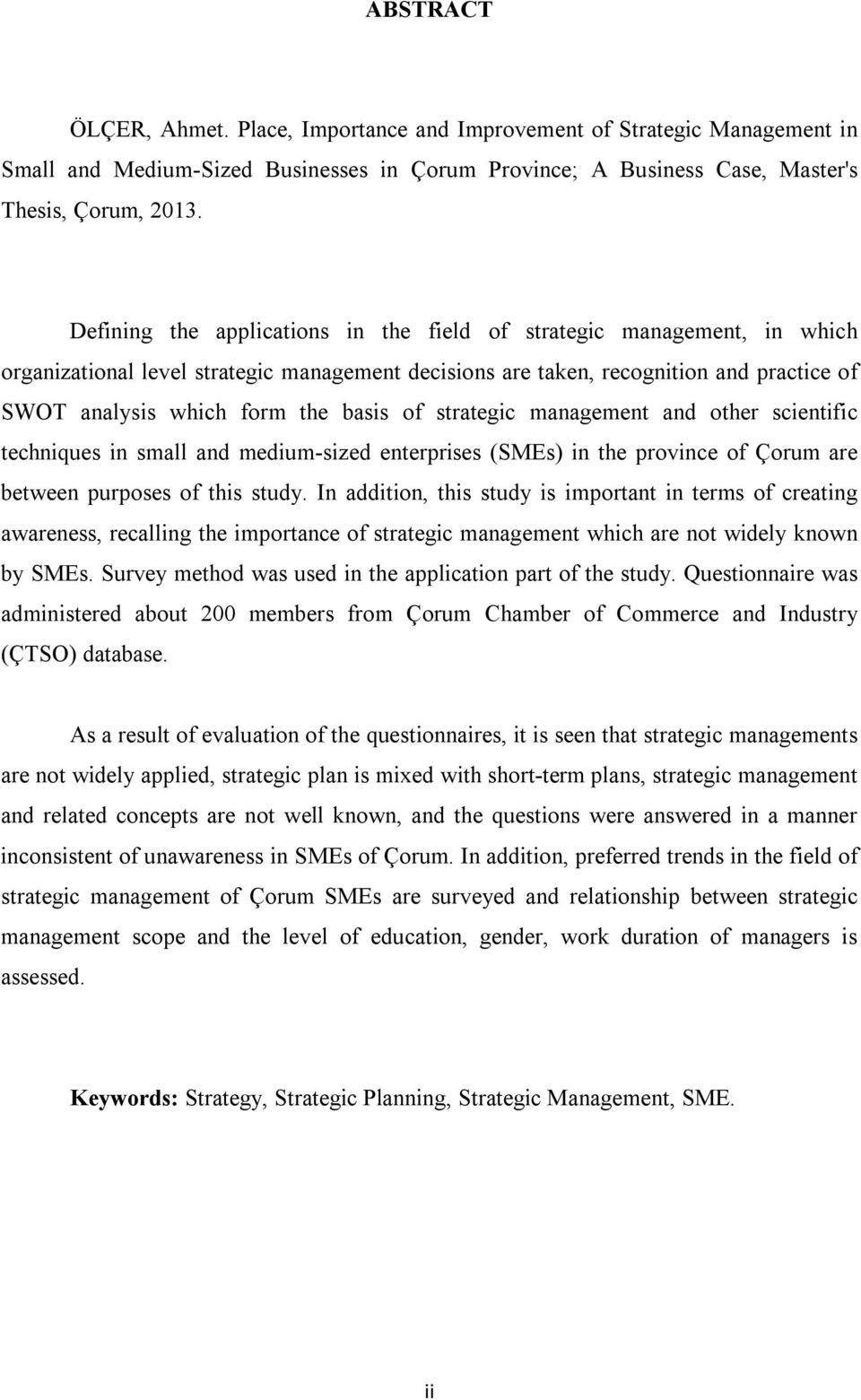 of strategic management and other scientific techniques in small and medium-sized enterprises (SMEs) in the province of Çorum are between purposes of this study.