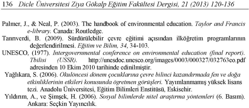 Intergovernmental conference on environmental education (final report). Tbilisi (USSR). http://unesdoc.unesco.org/images/0003/000327/032763eo.pdf adresinden 10 kim 2010 tarihinde edinilmiştir.