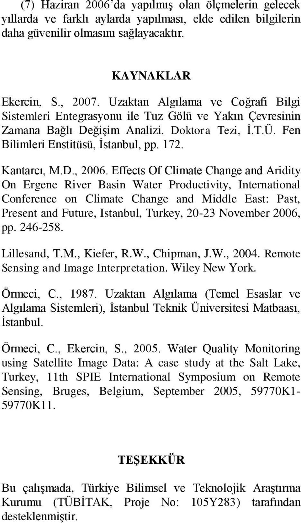 Effects Of Climate Change and Aridity On Ergene River Basin Water Productivity, International Conference on Climate Change and Middle East: Past, Present and Future, Istanbul, Turkey, 20-23 November