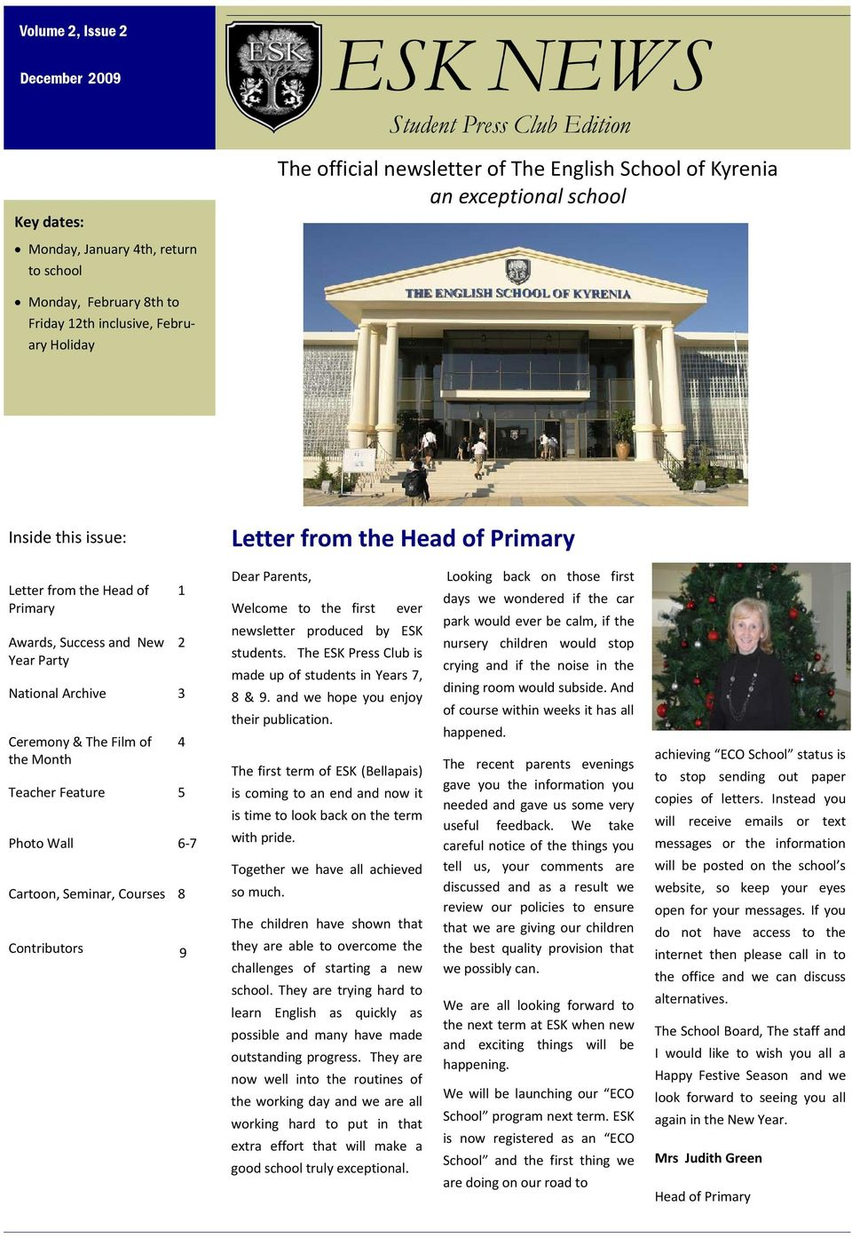 3 Ceremony & The Film of the Month Teacher Feature 5 Photo Wall 6 7 Cartoon, Seminar, Courses 8 Contributors 9 1 2 4 Dear Parents, Welcome to the first ever newsletter produced by ESK students.