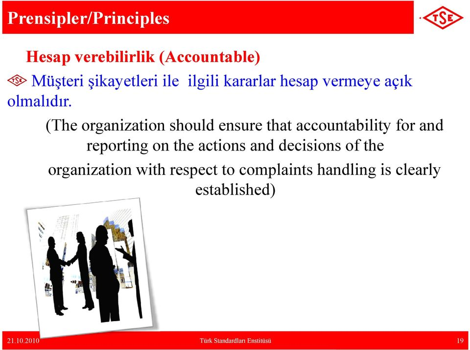 (The organization should ensure that accountability for and reporting on the actions
