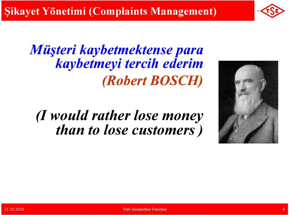 (Robert BOSCH) (I would rather lose money than to