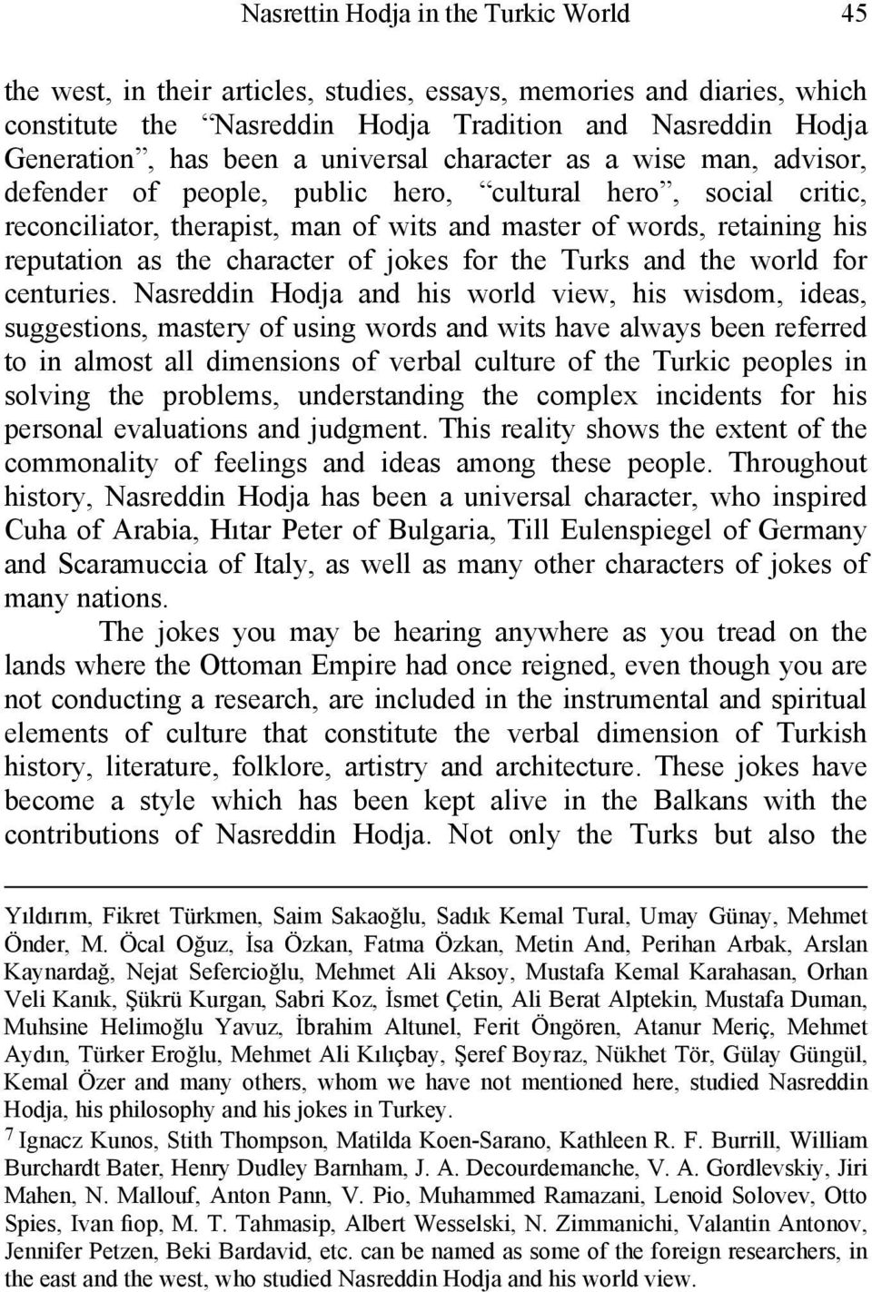 character of jokes for the Turks and the world for centuries.