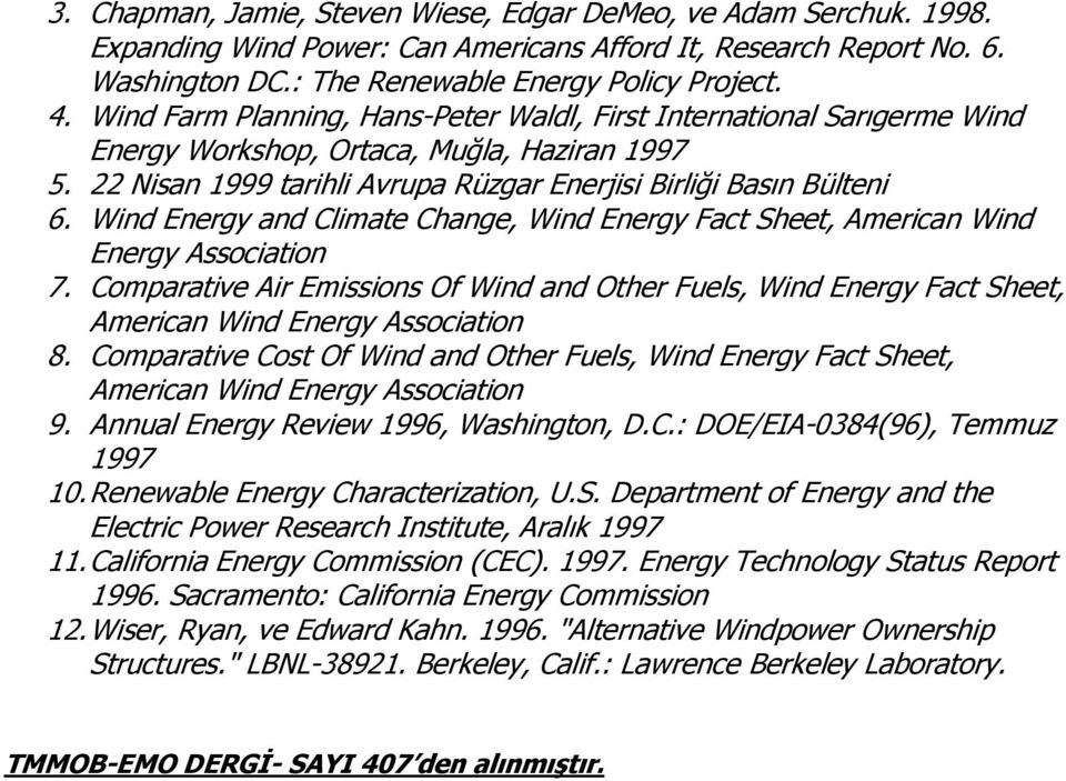 Wind Energy and Climate Change, Wind Energy Fact Sheet, American Wind Energy Association 7.