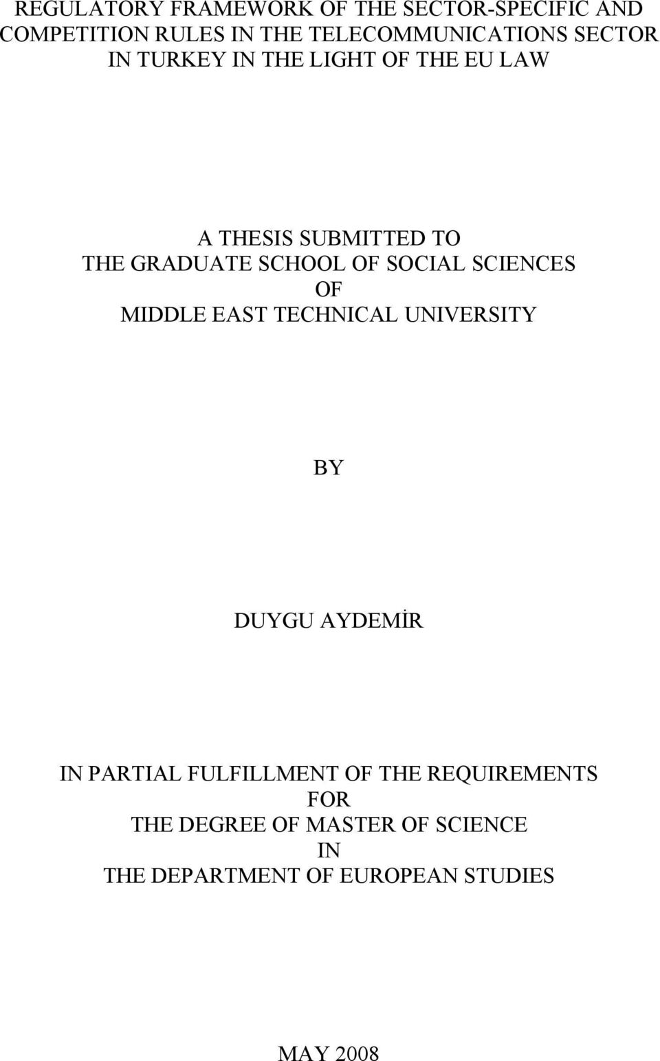 SOCIAL SCIENCES OF MIDDLE EAST TECHNICAL UNIVERSITY BY DUYGU AYDEMİR IN PARTIAL FULFILLMENT