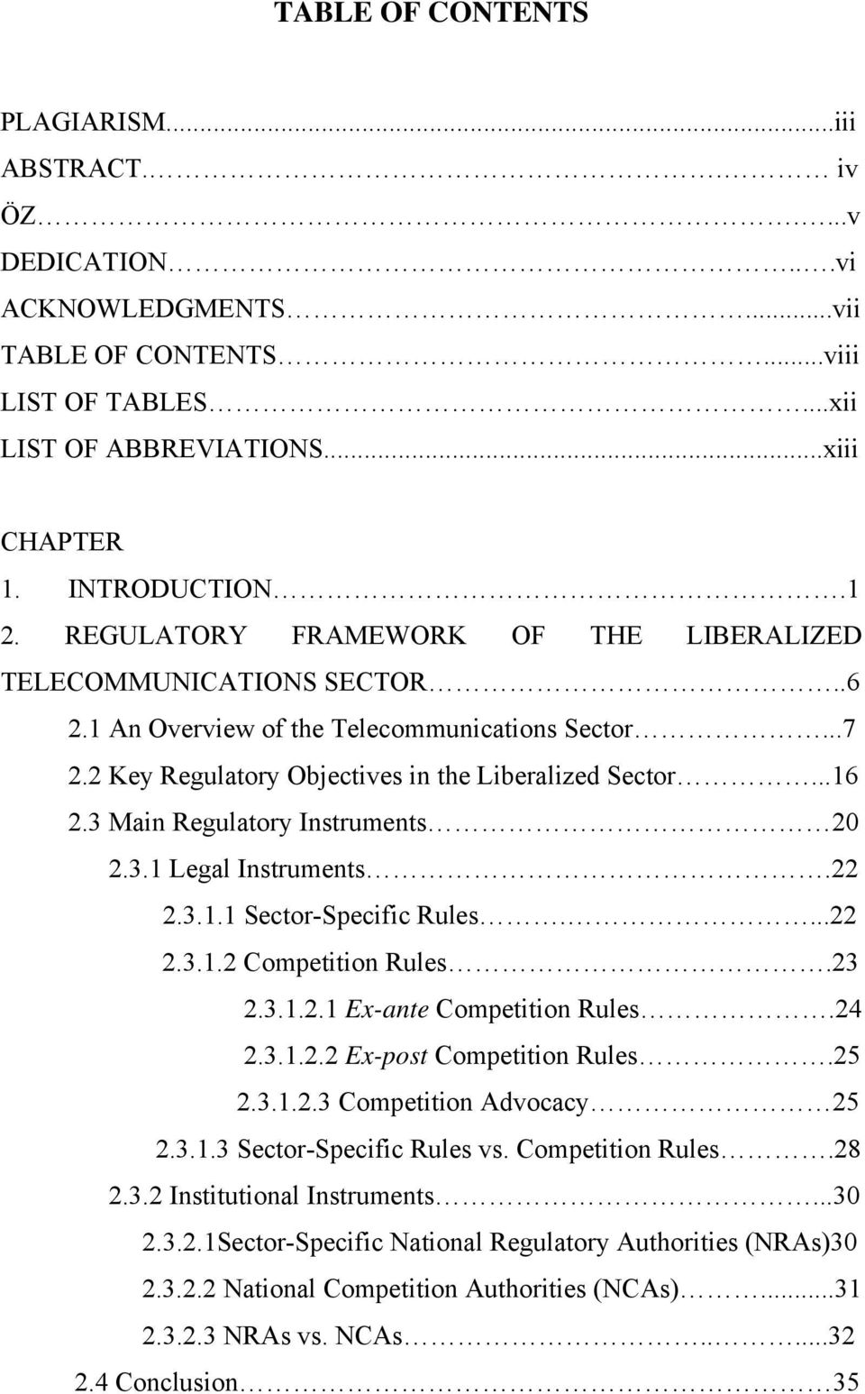 3 Main Regulatory Instruments 20 2.3.1 Legal Instruments.22 2.3.1.1 Sector-Specific Rules....22 2.3.1.2 Competition Rules.23 2.3.1.2.1 Ex-ante Competition Rules.24 2.3.1.2.2 Ex-post Competition Rules.