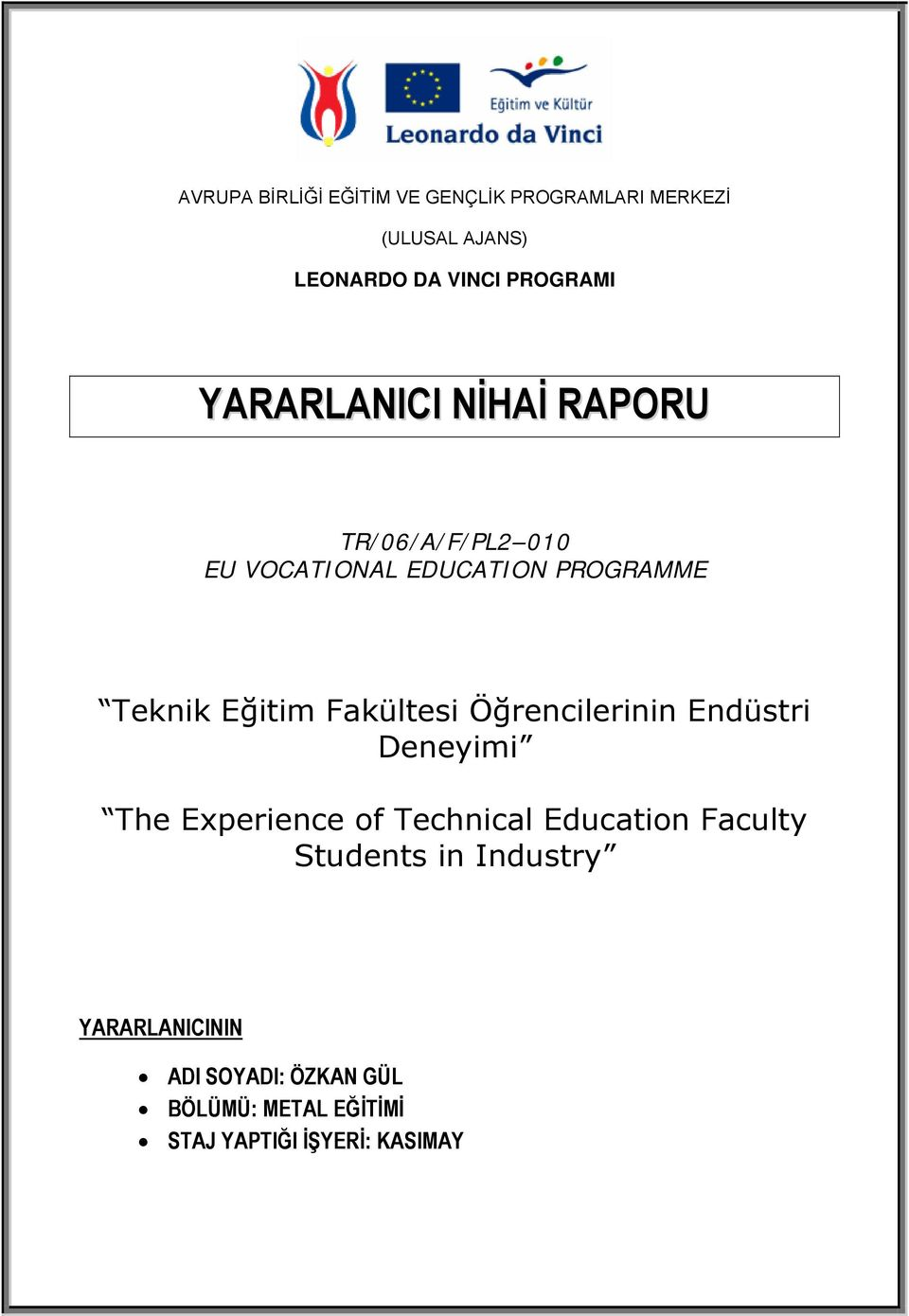 Öğrencilerinin Endüstri Deneyimi The Experience of Technical Education Faculty Students