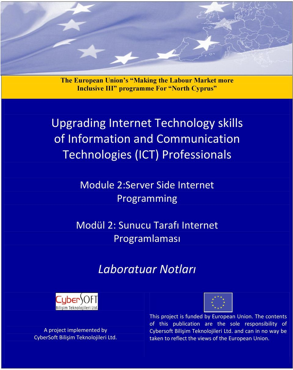 Laboratuar Notları A project implemented by CyberSoft Bilişim Teknolojileri Ltd. This project is funded by European Union.