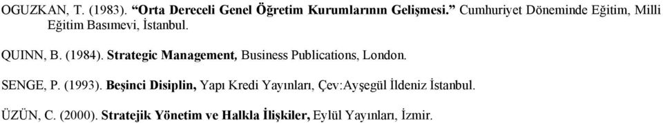 Strategic Management, Business Publications, London. SENGE, P. (1993).