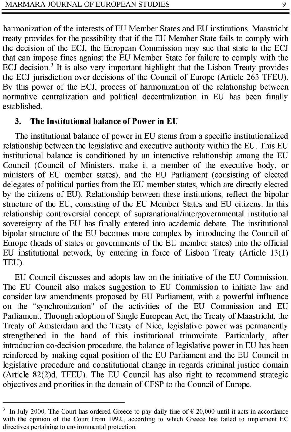 against the EU Member State for failure to comply with the ECJ decision.