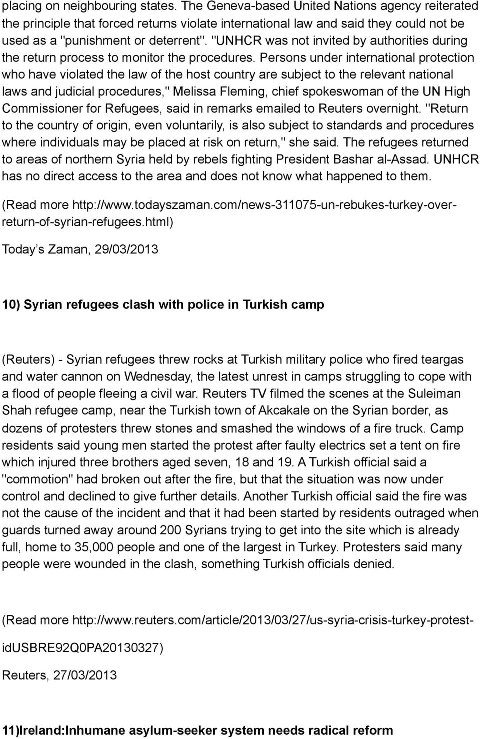 """UNHCR was not invited by authorities during the return process to monitor the procedures."