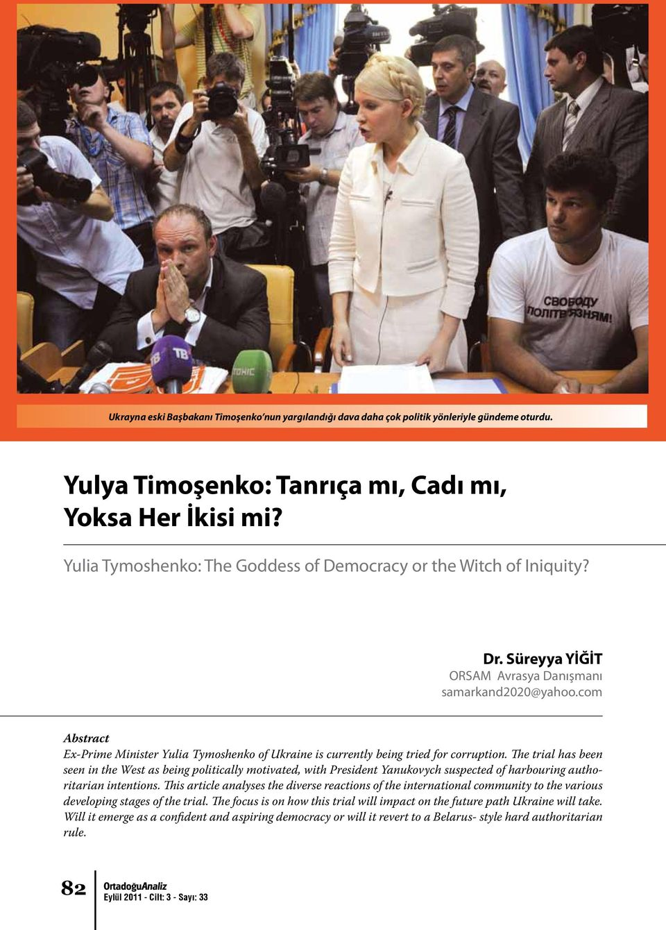 com Abstract Ex-Prime Minister Yulia Tymoshenko of Ukraine is currently being tried for corruption.