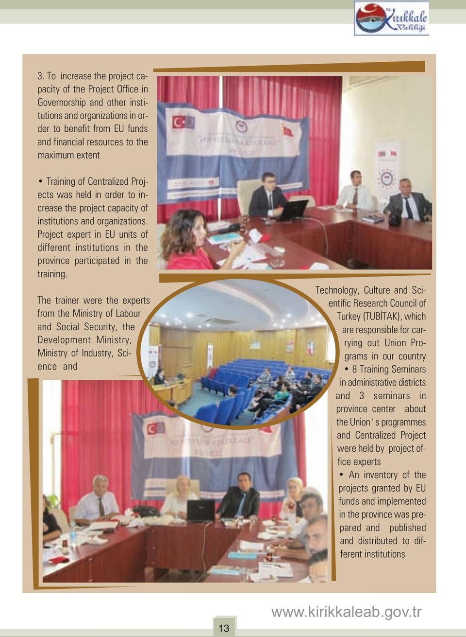 Training of Centralized Projects was held in order to increase the project capacity of institutions and organizations.