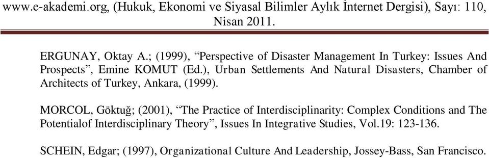 MORCOL, Göktuğ; (2001), The Practice of Interdisciplinarity: Complex Conditions and The Potentialof