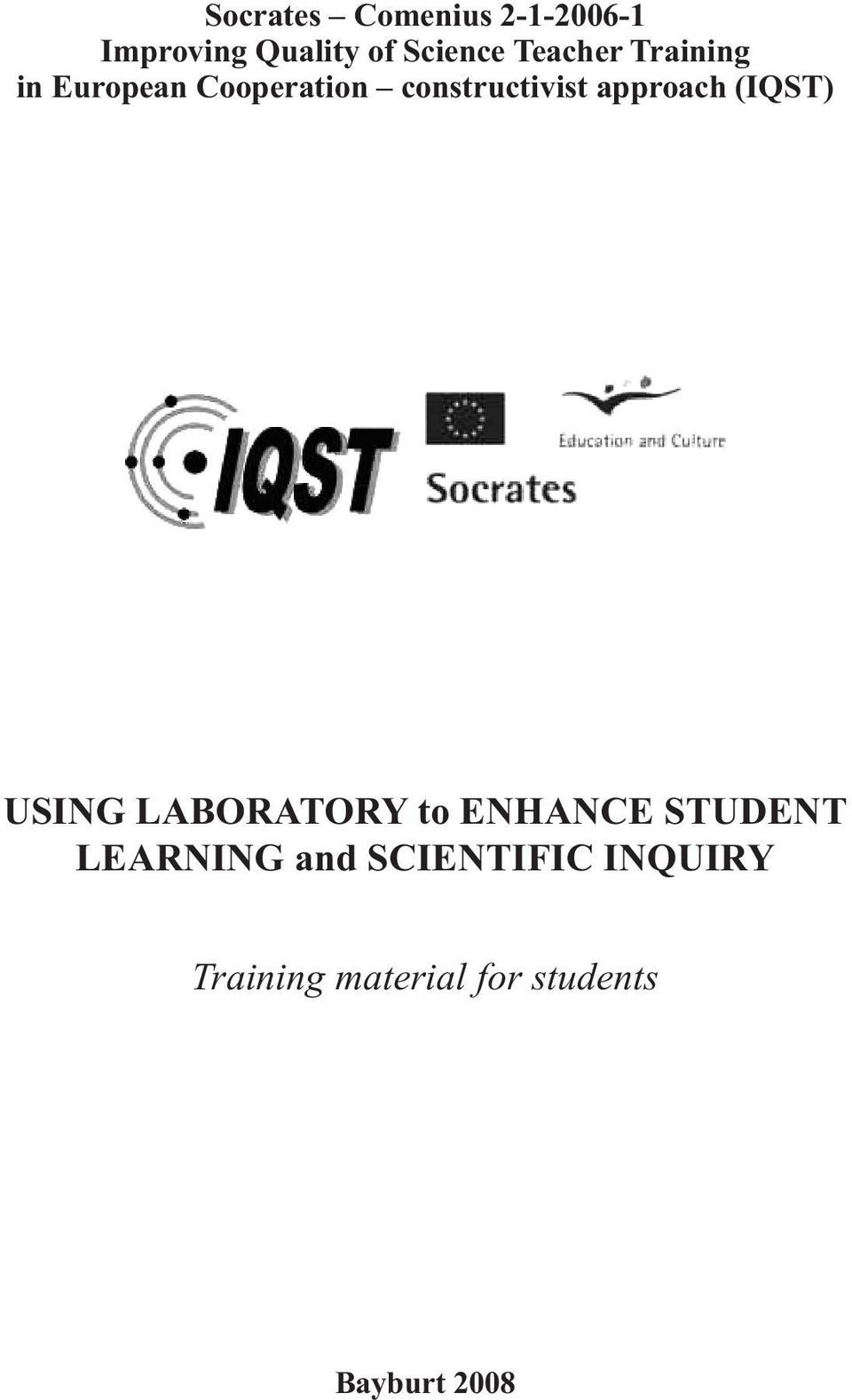 approach (IQST) USING LABORATORY to ENHANCE STUDENT LEARNING