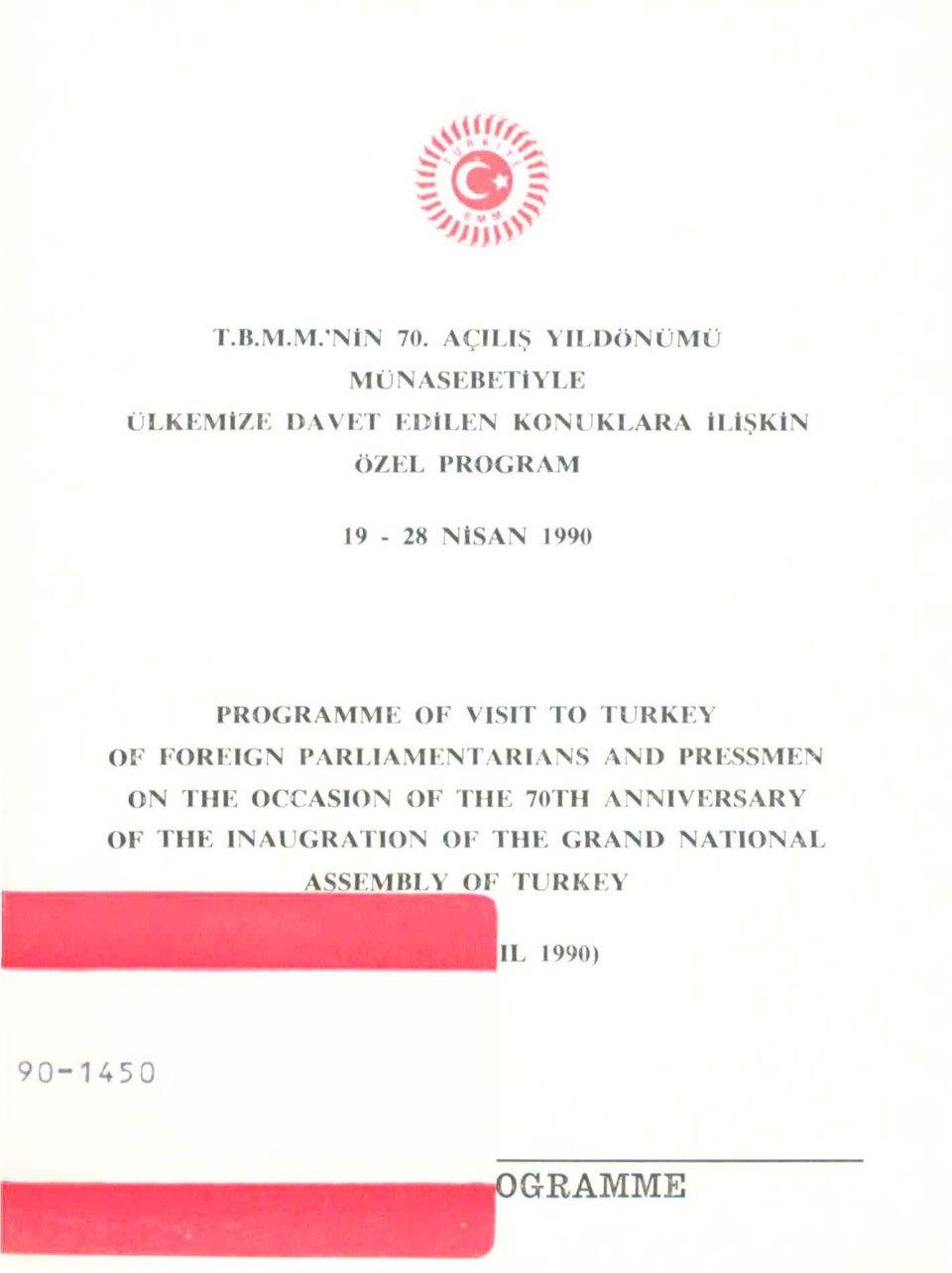 PROGRAM 19-28 NISAN 1990 PROGRAMME OF VJSIT TO TURKEY OF FOREIGN