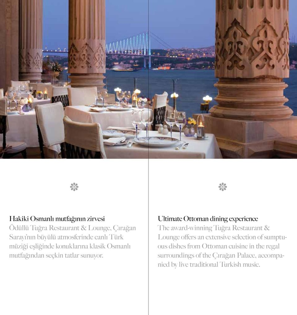 Ultimate Ottoman dining experience The award-winning Tuğra Restaurant & Lounge offers an extensive selection