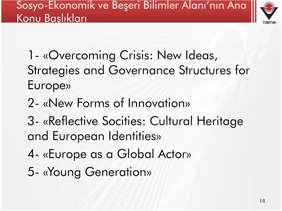Europe» 2- «New Forms of Innovation» 3- «Reflective Socities: Cultural