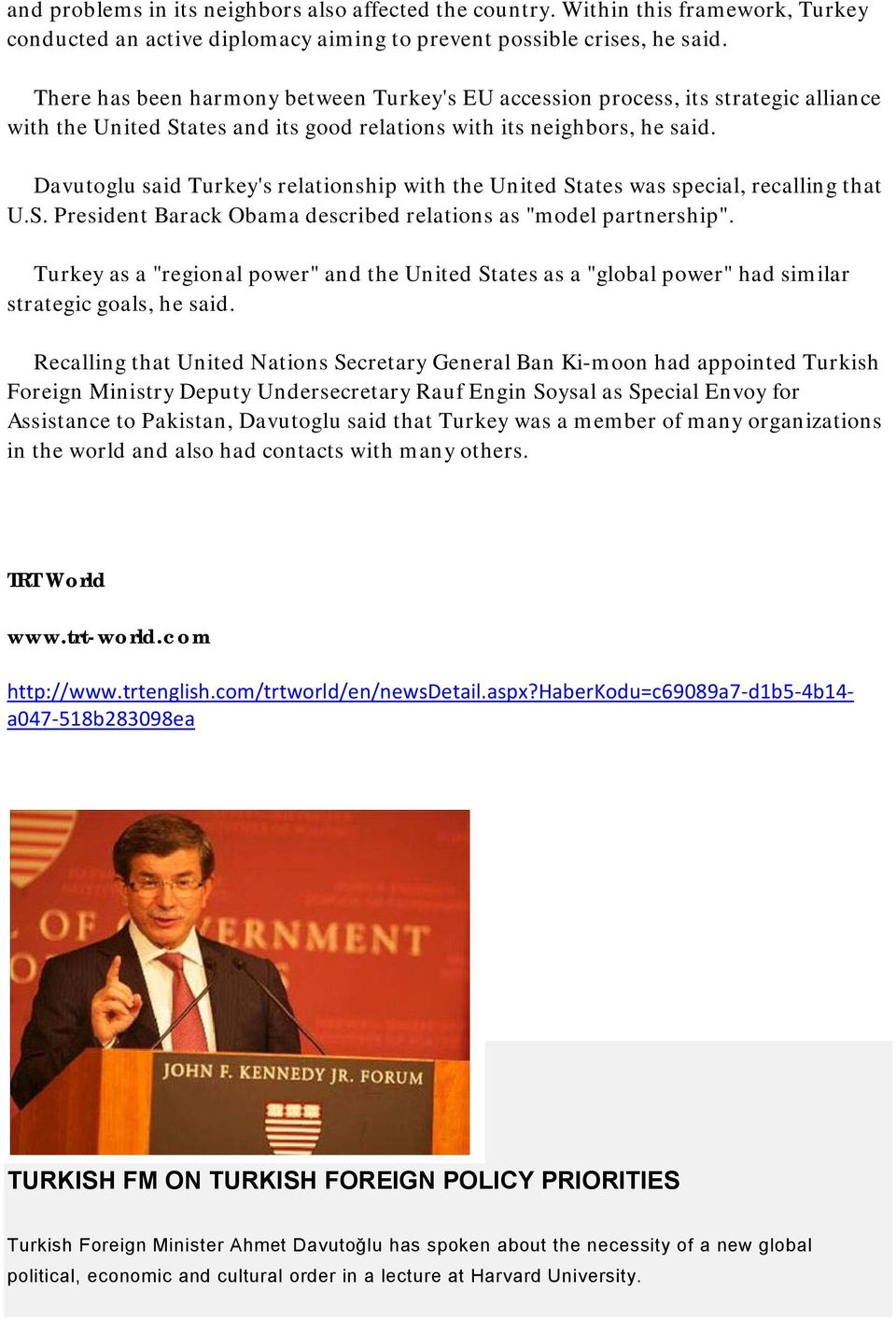 "Davutoglu said Turkey's relationship with the United States was special, recalling that U.S. President Barack Obama described relations as ""model partnership""."