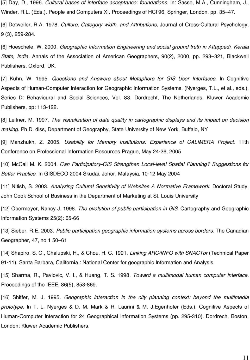 Geographic Information Engineering and social ground truth in Attappadi, Kerala State, India. Annals of the Association of American Geographers, 90(2), 2000, pp.