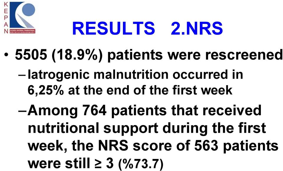 in 6,25% at the end of the first week Among 764 patients that
