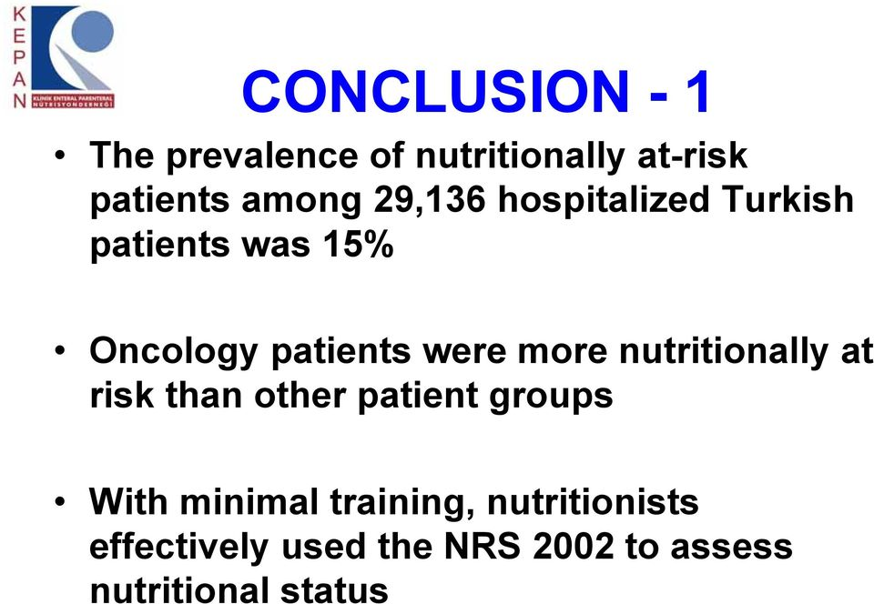 more nutritionally at risk than other patient groups With minimal