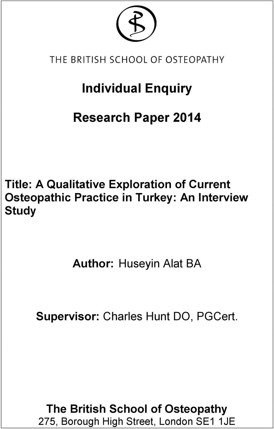 Interview Study Author: Huseyin Alat BA Supervisor: Charles Hunt