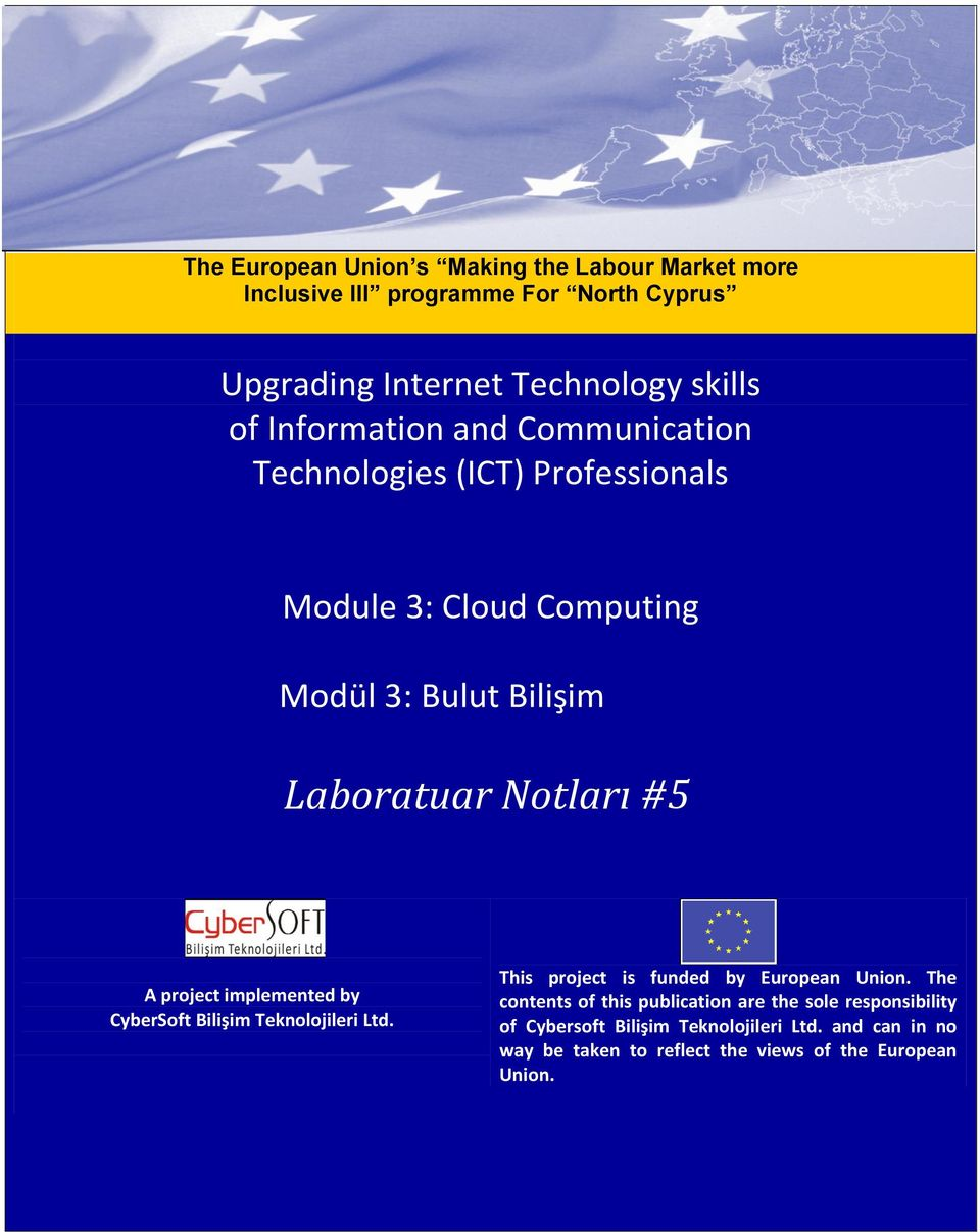 project implemented by CyberSoft Bilişim Teknolojileri Ltd. This project is funded by European Union.
