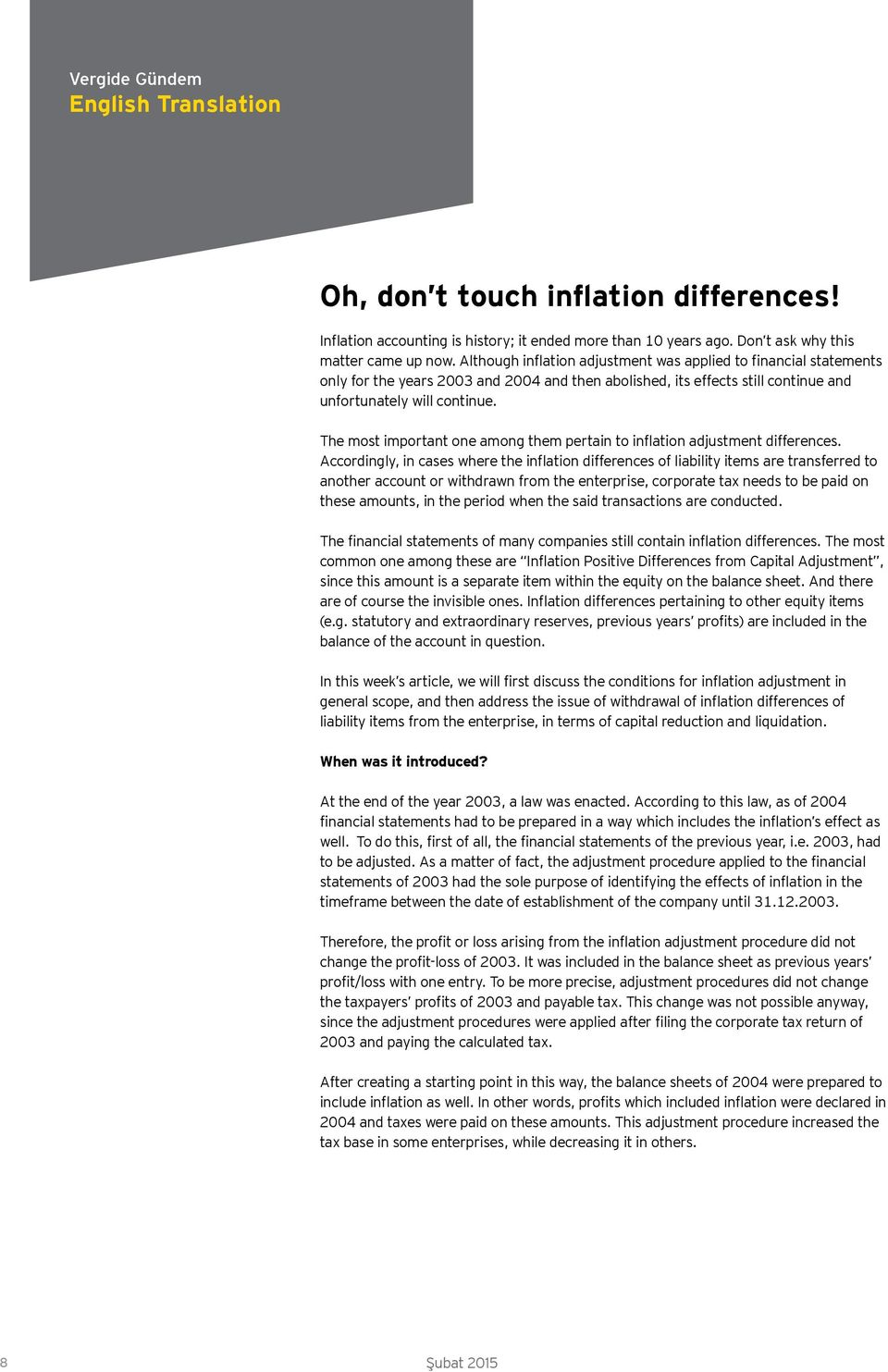 The most important one among them pertain to inflation adjustment differences.