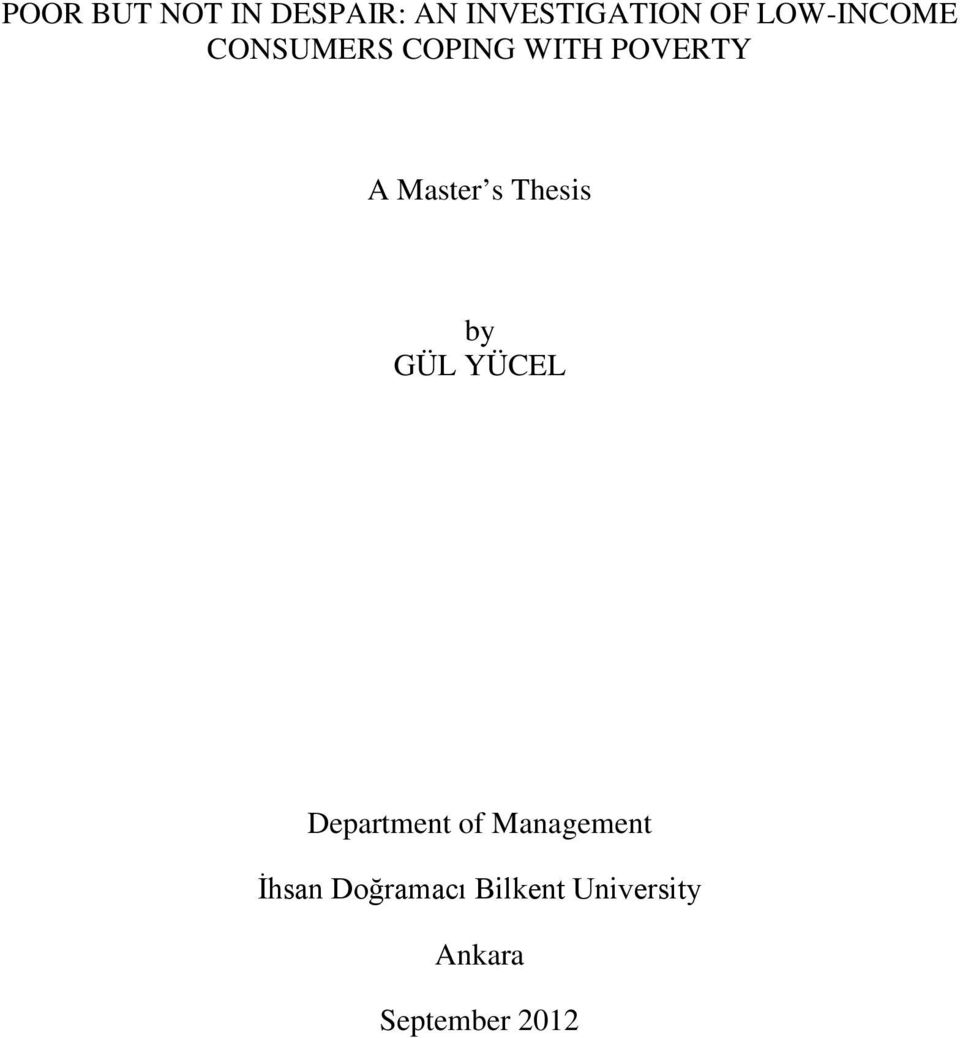 s Thesis by GÜL YÜCEL Department of Management
