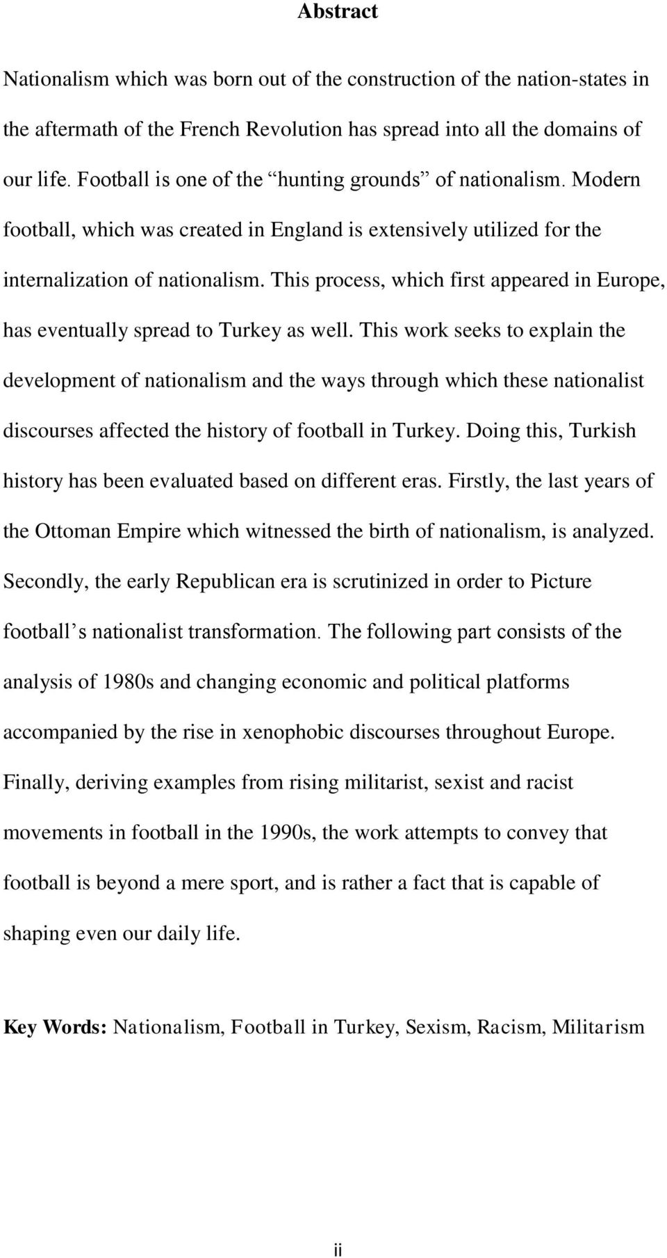 This process, which first appeared in Europe, has eventually spread to Turkey as well.