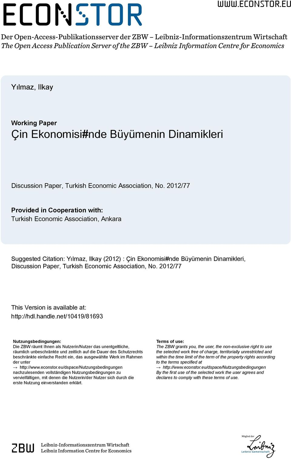 eu Der Open-Access-Publikationsserver der ZBW Leibniz-Informationszentrum Wirtschaft The Open Access Publication Server of the ZBW Leibniz Information Centre for Economics Yılmaz, Ilkay Working Paper