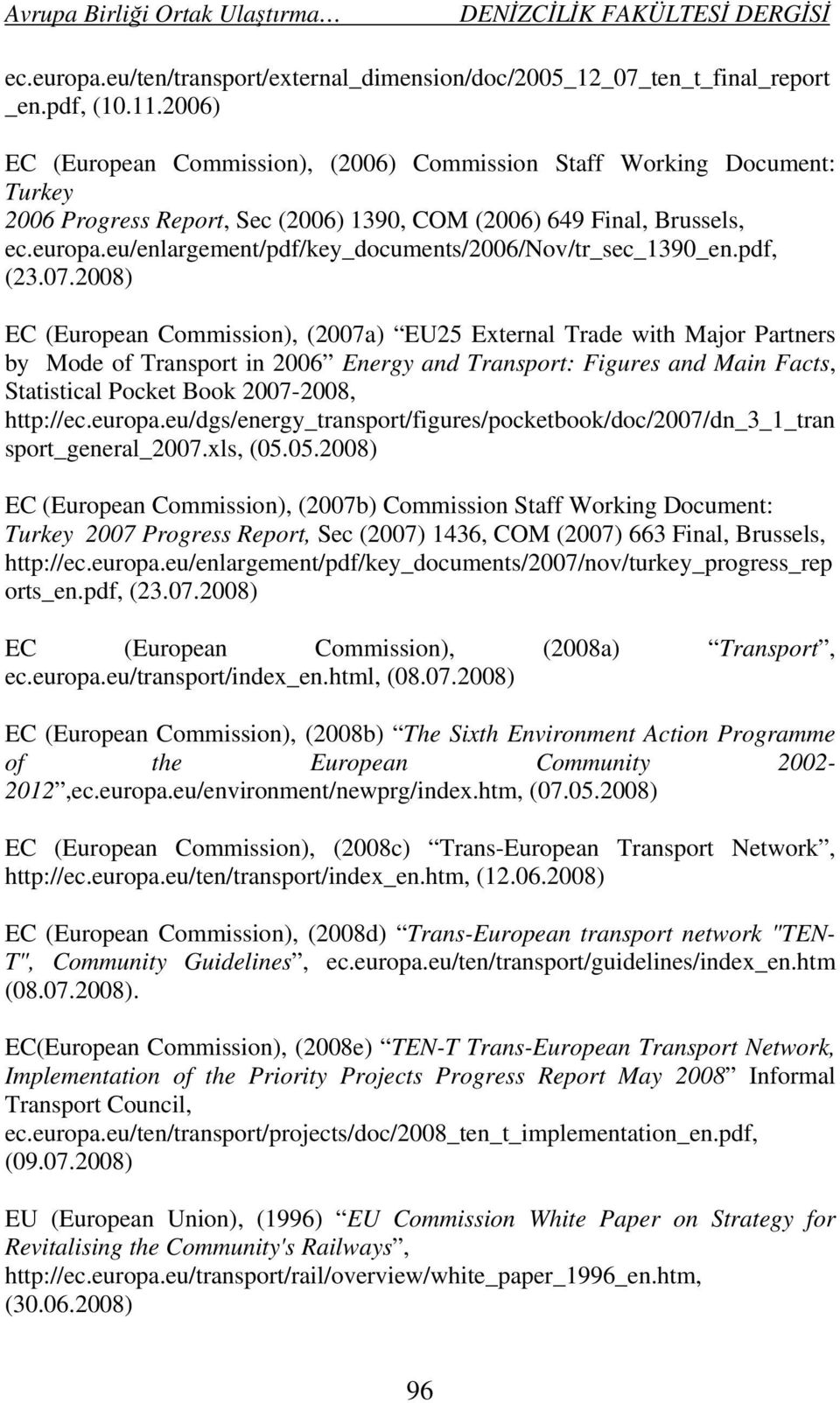 eu/enlargement/pdf/key_documents/2006/nov/tr_sec_1390_en.pdf, (23.07.