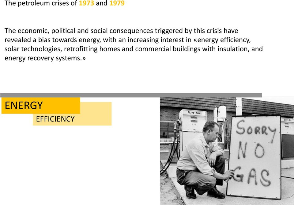 an increasing interest in «energy efficiency, solar technologies, retrofitting