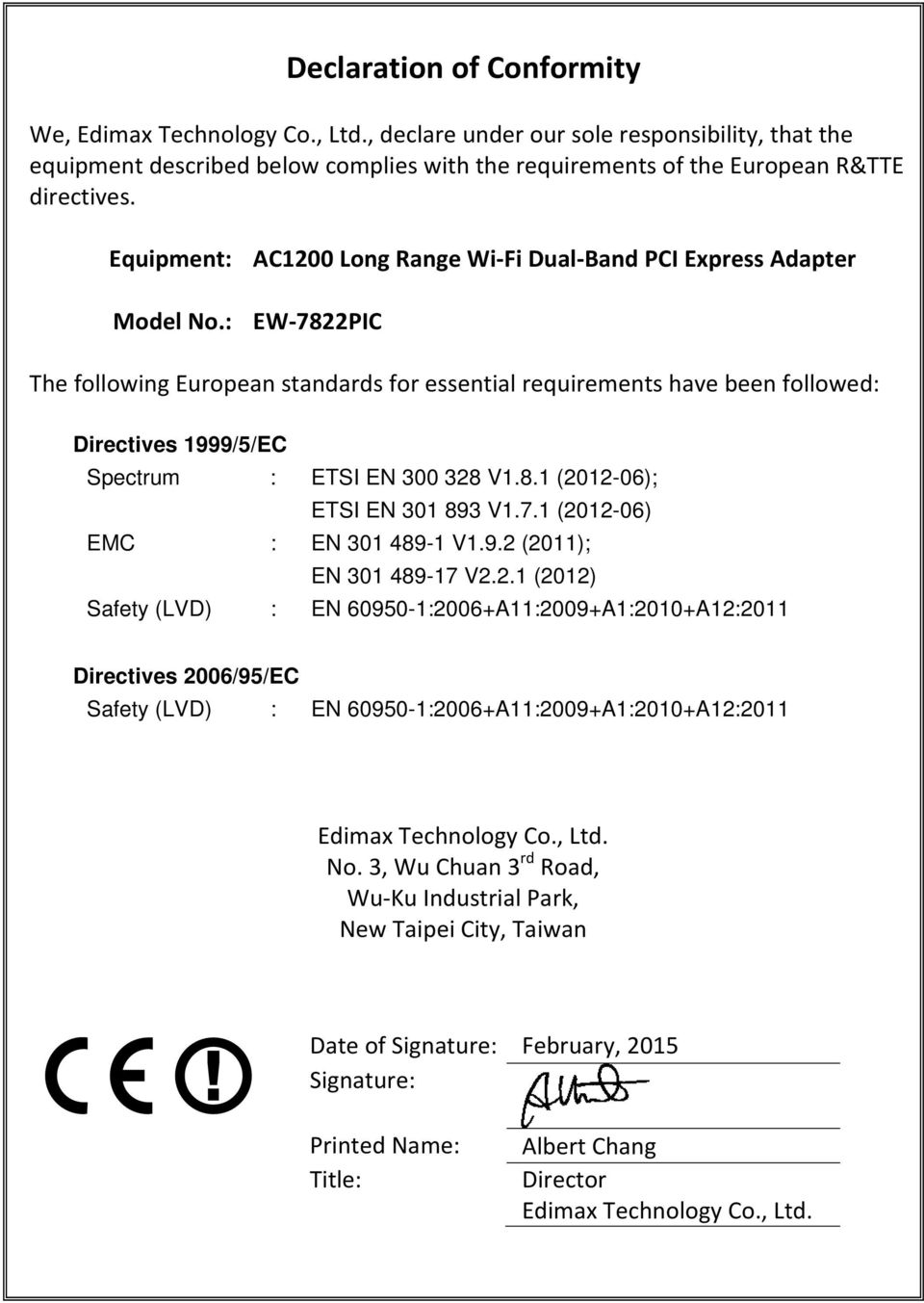 : EW 7822PIC The following European standards for essential requirements have been followed: Directives 1999/5/EC Spectrum : ETSI EN 300 328 V1.8.1 (2012-06); ETSI EN 301 893 V1.7.1 (2012-06) EMC : EN 301 489-1 V1.